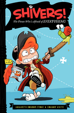 Shivers!: The Pirate Whos Afraid of Everything